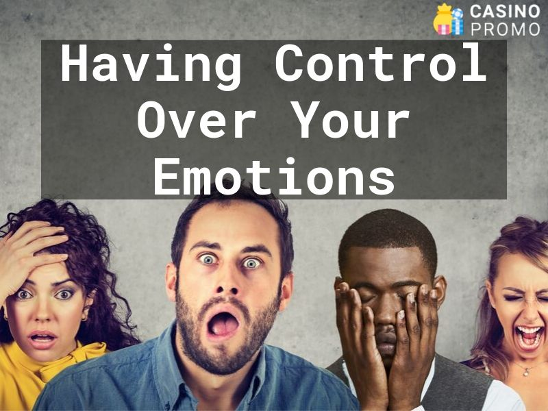 have control over your emotions