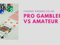 Pro Gambler vs Amateur